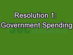 Resolution 1: Government Spending