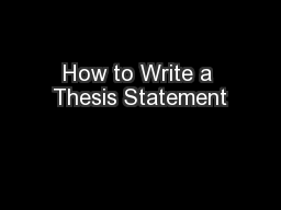 How to Write a Thesis Statement PowerPoint PPT Presentation
