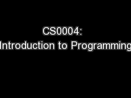 CS0004:  Introduction to Programming PowerPoint PPT Presentation
