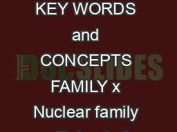 AS SO CIOLOGY KEY WORDS and CONCEPTS FAMILY x Nuclear family x Extended family x