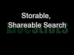 Storable, Shareable Search