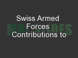 Swiss Armed Forces Contributions to