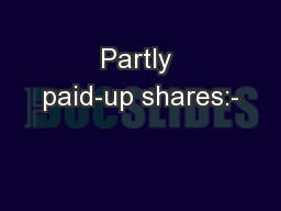Partly paid-up shares:-