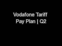 Vodafone Tariff Pay Plan | Q2
