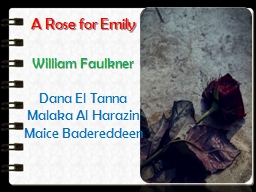 A Rose for Emily PowerPoint PPT Presentation