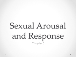 Sexual Arousal and Response PowerPoint PPT Presentation