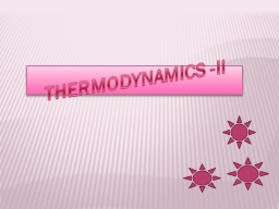 THERMODYNAMICS -II