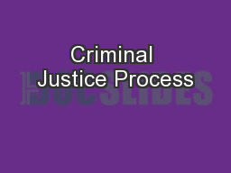 Criminal Justice Process PowerPoint PPT Presentation