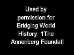 Used by permission for Bridging World History  1The Annenberg Foundati