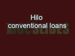 Hilo conventional loans PDF document - DocSlides