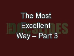 The Most Excellent Way – Part 3 PowerPoint PPT Presentation