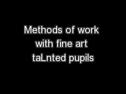 Methods of work with fine art taLnted pupils