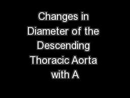 Changes in Diameter of the Descending Thoracic Aorta with A
