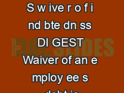 KE YWO RD S w ive r o f i nd bte dn ss DI GEST Waiver of an e mploy ee s debt is