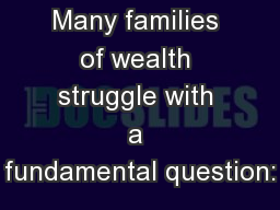 Many families of wealth struggle with a fundamental question: