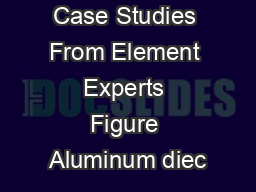 Case Studies From Element Experts Figure Aluminum diec