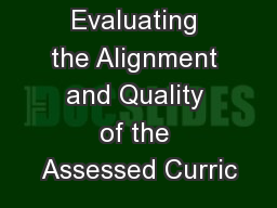 Evaluating the Alignment and Quality of the Assessed Curric