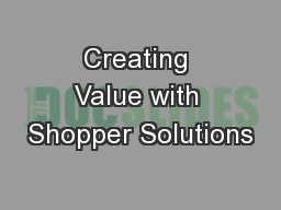 Creating Value with Shopper Solutions