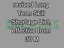 This is the revised Long Term Skill Shortage List, effective from 30 M