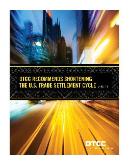 DTCC Recommends Shortening the U.S. Trade Settlement Cycle