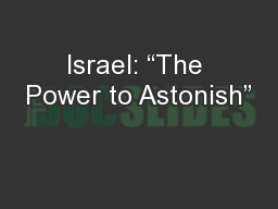 "Israel: ""The Power to Astonish"" PowerPoint PPT Presentation"