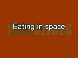 Eating in space PowerPoint PPT Presentation