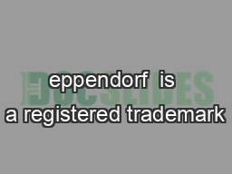 eppendorf  is a registered trademark