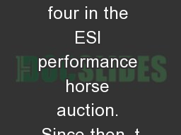 at the age of four in the ESI performance horse auction. Since then, t