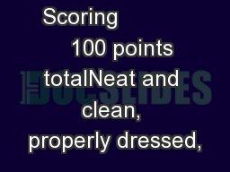 Scoring              100 points totalNeat and clean, properly dressed,
