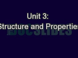Unit 3: Structure and Properties