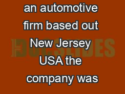 The client is an automotive firm based out New Jersey USA the company was