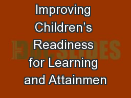 Improving Children's Readiness for Learning and Attainmen