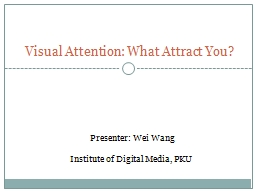 Visual Attention: What Attract You?