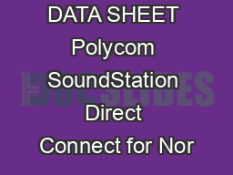 DATA SHEET Polycom SoundStation Direct Connect for Nor