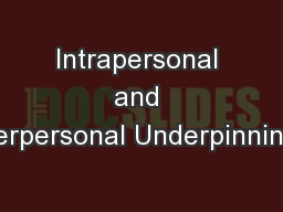 Intrapersonal and Interpersonal Underpinnings: