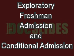 Exploratory Freshman Admission and Conditional Admission