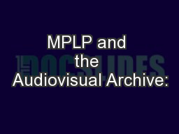 MPLP and the Audiovisual Archive: