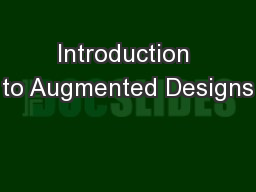 Introduction to Augmented Designs