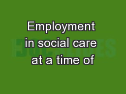 Employment in social care at a time of
