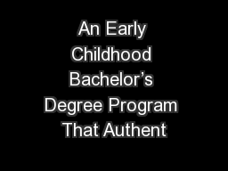 An Early Childhood Bachelor's Degree Program That Authent