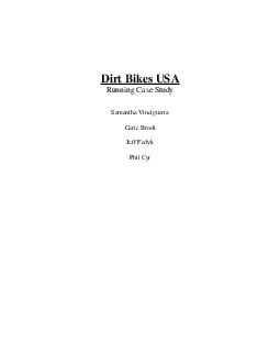 dirt bikes usa running case study answer question It was founded in 1993 to product dirt bikes that could be customized for racing and off-road recreational riding using the best quality components and parts each assignment will list the software tools that you will need to use and the questions you will need to answer in order to complete your.