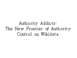 Authority Addicts: PowerPoint PPT Presentation