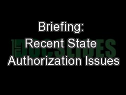 Briefing: Recent State Authorization Issues
