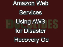 Amazon Web Services Using AWS for Disaster Recovery Oc