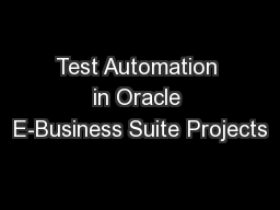 Test Automation in Oracle E-Business Suite Projects PowerPoint PPT Presentation