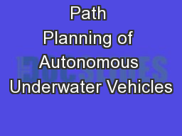 Path Planning of Autonomous Underwater Vehicles