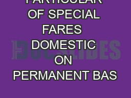 PARTICULAR OF SPECIAL FARES  DOMESTIC ON PERMANENT BAS