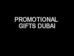 PROMOTIONAL GIFTS DUBAI