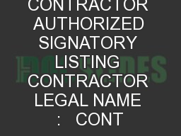 CONTRACTOR AUTHORIZED SIGNATORY LISTING CONTRACTOR LEGAL NAME :   CONT