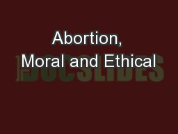 Abortion, Moral and Ethical